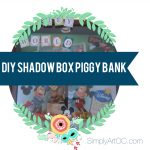 Shadow Box Piggy Bank - SimplyArtOC.com