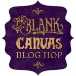 Blank Canvas Blog Hop